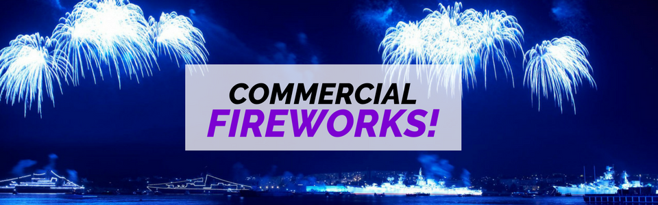 Click here to view our commercial fireworks