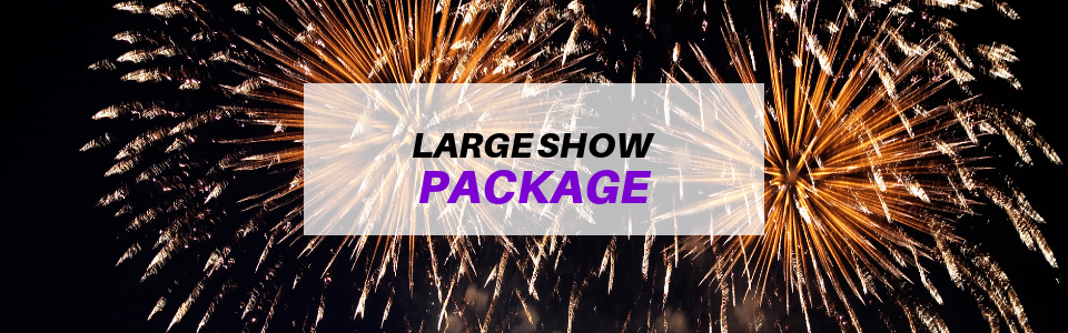Large show fireworks package